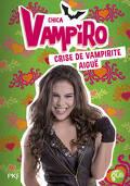 Chica Vampiro, Tome 14 : Crise de vampirite aiguë
