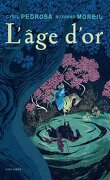 L'Âge d'or, Tome 1