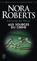 Lieutenant Eve Dallas, Tome 21 : Aux sources du crime