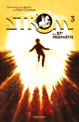Couverture du livre : Strom, Tome 3 : La 37ᵉ Prophétie