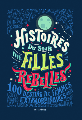 Couverture du livre : Histoires du soir pour filles rebelles: 100 destins de femmes extraordinaires
