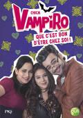 Chica Vampiro, Tome 16 : Que c'est bon d'être chez soi !