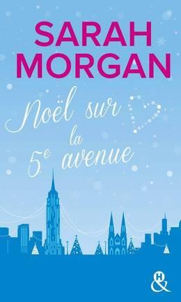 Couverture du livre : Coup de foudre à Manhattan, Tome 3 : Noël sur la 5ème Avenue