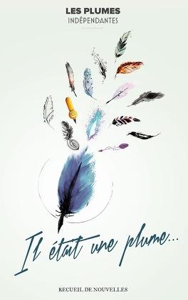 Couverture du livre : Il était une plume...