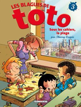 Couverture du livre : Les Blagues de Toto, tome 3 : Sous les cahiers, la plage