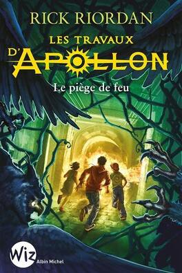 Couverture du livre : Les Travaux d'Apollon, Tome 3 : Le Piège de feu