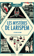 Les Mystères de Larispem, Tome 3 : L'élixir ultime