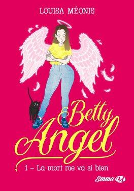 Couverture du livre : Betty Angel, Tome 1: La mort me va si bien