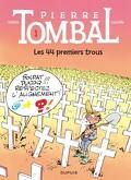 Pierre Tombal, Tome 1 : Les 44 Premiers Trous