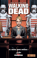 Walking Dead, Tome 30 : Nouvel ordre mondial !