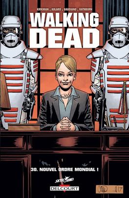 Couverture du livre : Walking Dead, Tome 30 : Nouvel ordre mondial !