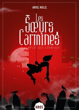 Couverture du livre : Les Sœurs Carmines, Tome 1 : Le Complot des corbeaux