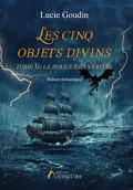 Les cinq objets divins, tome 5 : La houle des vérités