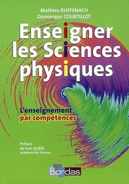 Couverture du livre : Enseigner les sciences physiques : l'enseignement par compétences