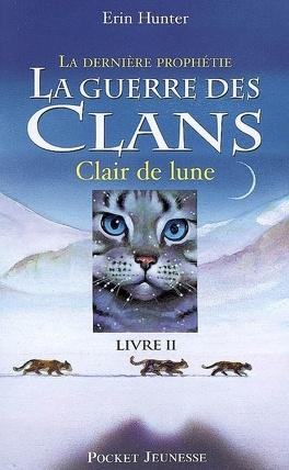 Couverture du livre : La Guerre des clans - La Dernière Prophétie, tome 2 : Clair de lune