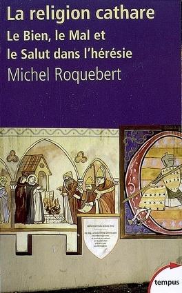 Couverture du livre : La religion cathare : le Bien, le Mal et le Salut dans l'hérésie
