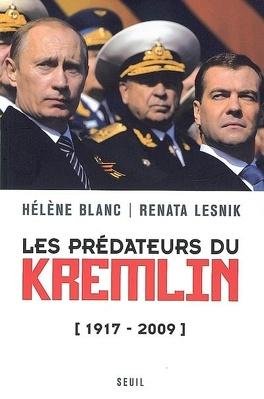 Couverture du livre : Les prédateurs du Kremlin : 1917-2009