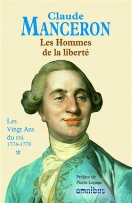 Couverture du livre : Les Hommes de la liberté : Volume 1, Les Vingt ans du roi : 1774-1778 : de la mort de Louis XV à celle de Rousseau