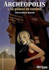Archéopolis, tome 1 : Le pilleur de tombes