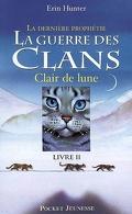 La Guerre des clans - La Dernière Prophétie, tome 2 : Clair de lune