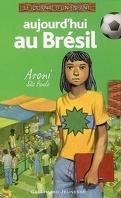 Aujourd'hui au Brésil : Aroni, Sao Paulo