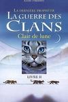 couverture La Guerre des clans - La Dernière Prophétie, tome 2 : Clair de lune
