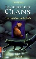 La Guerre des clans, Cycle 1 - Tome 3 : Les Mystères de la forêt