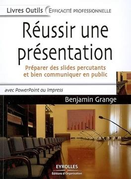 Couverture du livre : Réussir une présentation : préparer des slides percutants et bien communiquer en public