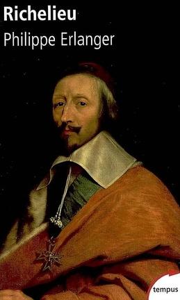 Couverture du livre : Richelieu : l'ambitieux, le révolutionnaire, le dictateur