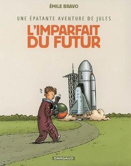 Couverture du livre : Une épatante aventure de Jules, tome 1 : L'imparfait du futur