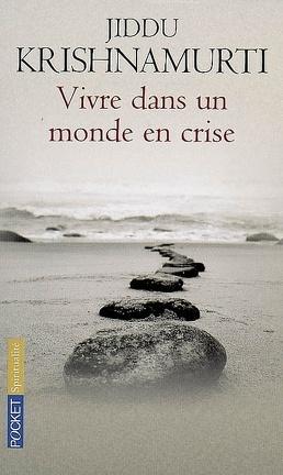 Couverture du livre : Vivre dans un monde en crise : ce que la vie nous enseigne en des temps difficiles
