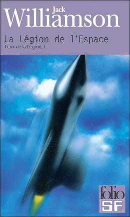Couverture du livre : Ceux de la Légion, tome 1 : La Légion de l'espace