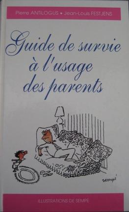 Couverture du livre : Guide de survie à l'usage des parents