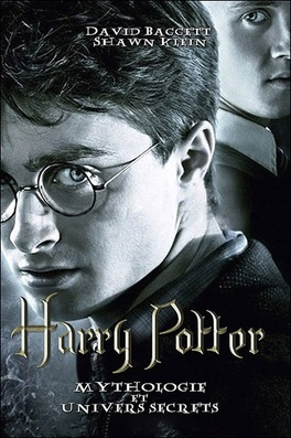 Couverture du livre : Harry Potter Mythologie Et Univers Secrets
