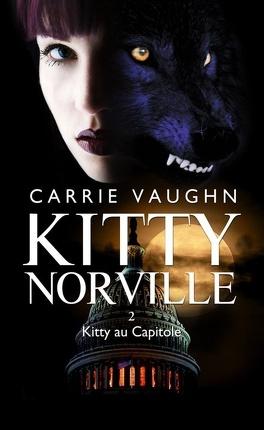 Couverture du livre : Kitty Norville, Tome 2 : Kitty au Capitole