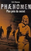 Phænomen, Tome 2 : Plus près du secret