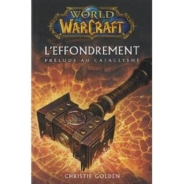 Couverture du livre : World of Warcraft : L'Effondrement - Prélude au cataclysme