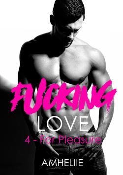 Couverture de Fucking Love, Tome 4 : For Pleasure