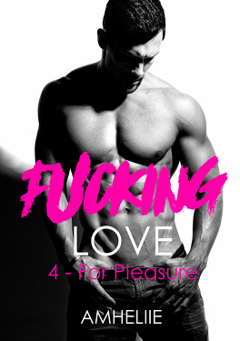 Couverture du livre : Fucking Love, Tome 4 : For Pleasure