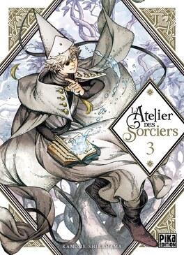 Couverture du livre : L'Atelier des sorciers, Tome 3
