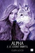 Alpha, Tome 2 : Le chant mortel