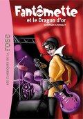 Fantômette, Tome 41 : Fantômette et le dragon d'or
