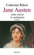 Jane Austen, entre raison et sentiments