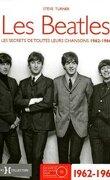 Les Beatles : Les Secrets de toutes leurs chansons 1961-1966