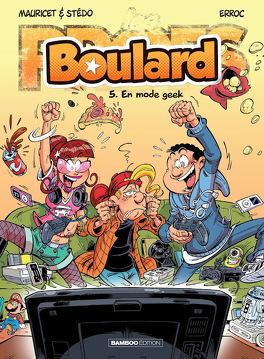 Couverture du livre : Boulard, tome 5 : En mode geek