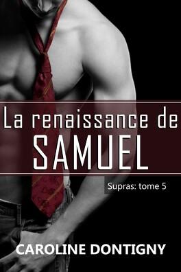 Couverture du livre : Supras, Tome 5 : La Renaissance de Samuel