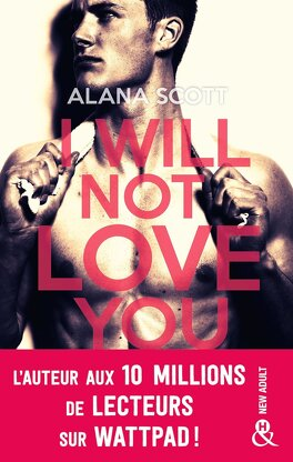 Couverture du livre : Good Girls Love Bad Boys, Spin-off : I Will Not Love You