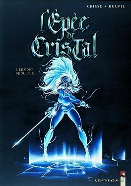 Couverture du livre : L'Epée de Cristal, Tome 5 : Le goût de Sulfur