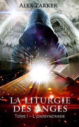 Couverture du livre : La Liturgie des anges, Tome 1 : L'Idiosyncrasie
