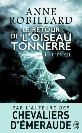 Couverture du livre : Le Retour de l'oiseau-tonnerre, Tome 1 : L'Éveil